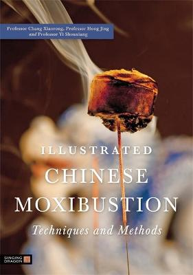 ILLUSTRATED CHINESE MOXIBUSTION TECHNIQU
