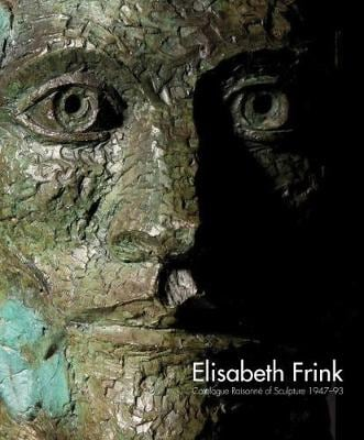 Elisabeth Frink Catalogue Raisonne of Sculpture 1947-93