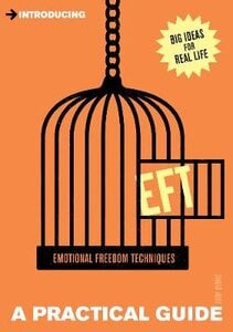 INTRODUCING EFT (EMOTIONAL FREEDOM TECHN