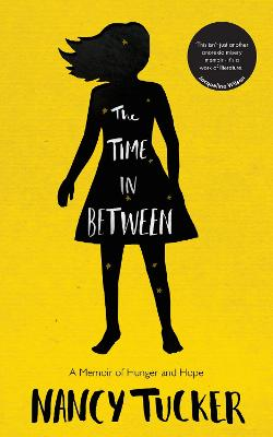TIME IN BETWEEN: A MEMOIR OF HUNGER