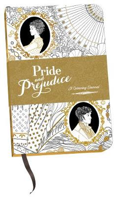A COLOURING CLASSIC PRIDE AND PREJUDICE: