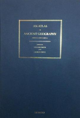 ATLAS OF ANCIENT GEOGRAPHY, BIBLICAL AND