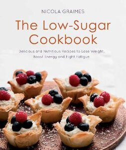 LOW-SUGAR COOKBOOK: DELICIOUS AND NUTRIT