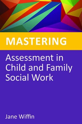 MASTERING ASSESSMENT IN CHILD AND FAMILY