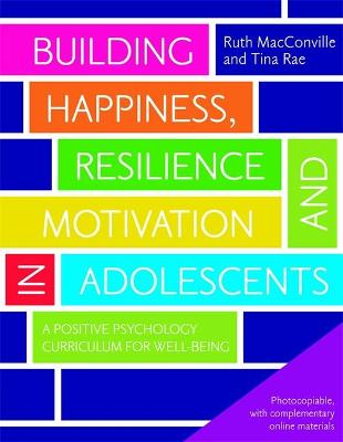 BUILDING HAPPINESS, RESILIENCE AND MOTIV