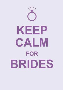 KEEP CALM FOR BRIDES