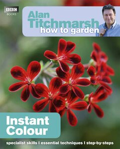 ALAN TITCHMARSH HOW TO GARDEN: INSTANT C