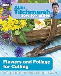 ALAN TITCHMARSH HOW TO GARDEN: FLOWERS A