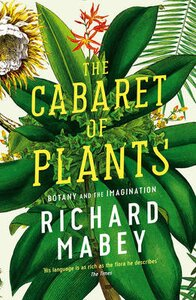 THE CABARET OF PLANTS: BOTANY AND THE IM