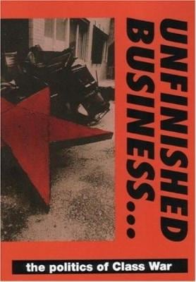 UNFINISHED BUSINESS: THE POLITICS OF THE
