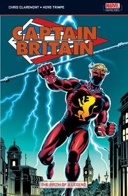 Captain Britain Birth of a Legend v. 1