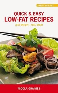 Quick and Easy Low-Fat Recipes