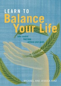 Learn to Balance Your Life