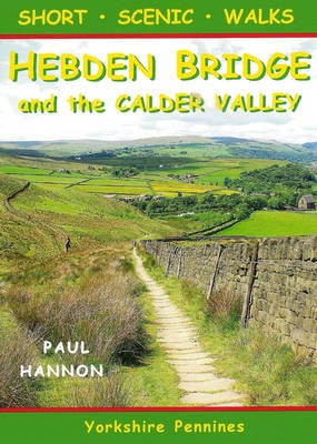 SHORT SCENIC WALKS - HEBDEN BRIDGE AND T