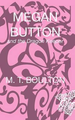 MEGAN BUTTON AND THE DRAGON KEEPER