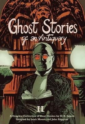 GHOST STORIES OF AN ANTIQUARY VOL. 2: A