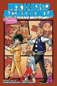 MY HERO ACADEMIA: SCHOOL BRIEFS VOL. 4