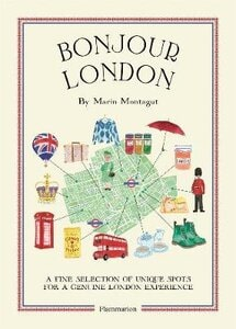 BONJOUR LONDON: THE BONJOUR CITY MAP