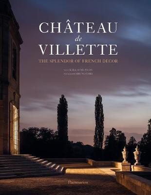 CHATEAU DE VILLETTE: THE SPLENDOR OF FRE