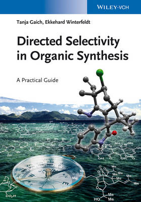 Directed Selectivity in Organic Synthesis