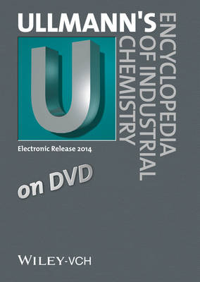 Ullmann's Encyclopedia of Industrial Chemistry DVD Edition 2014 2014