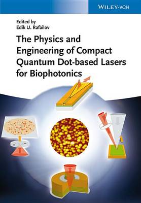 The Physics and Engineering of Compact Quantum Dot-based Lasers for Biophotonics