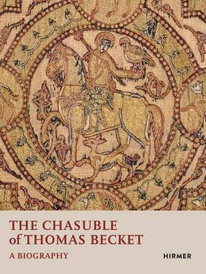 THE CHASUBLE OF THOMAS BECKET: A BIOGRAP
