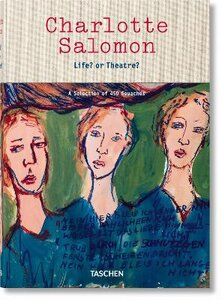 CHARLOTTE SALOMON: LIFEx OR THEATREx