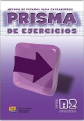 Prisma 4 Avanza - Higher Intermediate Level B2 - Exercises Book