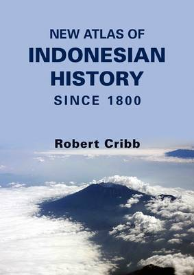 New Atlas of Indonesian History Since 1800