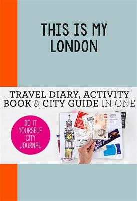 THIS IS MY LONDON: DIY CITY JOURNAL