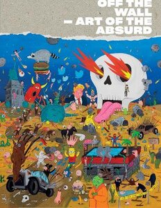 OFF THE WALL: ART OF THE ABSURD