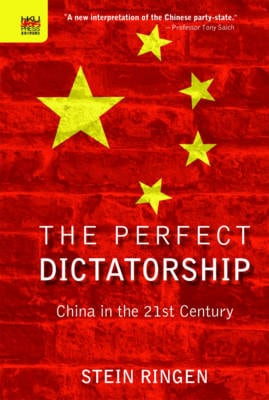 THE PERFECT DICTATORSHIP: CHINA IN THE 2