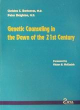 Genetic Counseling in the Dawn of the 21st century